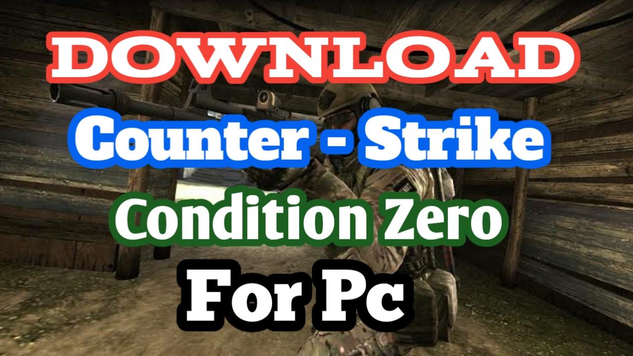 Counter-Strike: Condition Zero - Download For Pc