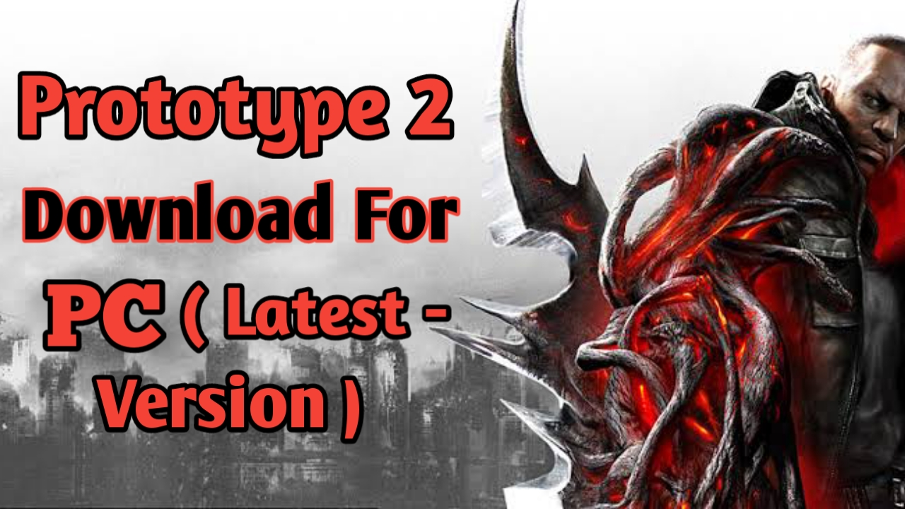 Prototype 2 - Download For Pc ( Latest Update )