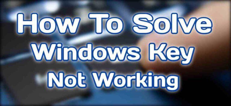 Windows Key Not Working