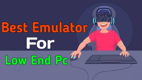 Best Emulator For Low End Pc